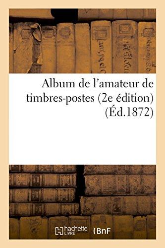 9782013743075: Album de l'amateur de timbres-postes 2e édition
