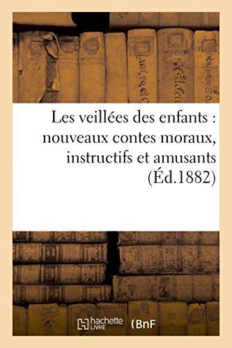 Les Veillees Des Enfants: Nouveaux Contes Moraux, Instructifs Et Amusants (Paperback): Schmid-C