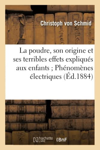 La Poudre, Son Origine Et Ses Terribles: Von Schmid-C