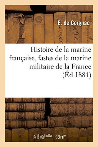 Histoire de la Marine Francaise, Fastes de: De Corgnac-E