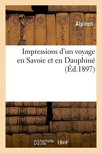 Impressions D Un Voyage En Savoie Et: Alpinus