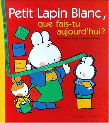 9782013908085: Petit lapin blanc que fais-tu aujourd'hui ?