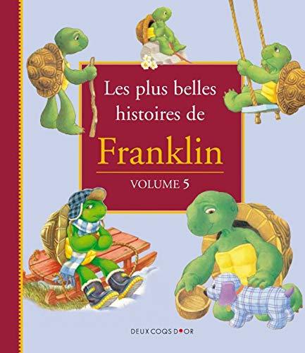 9782013910736: Les plus belles histoires de Franklin : Les plus belles histoires de Franklin : Tome 5