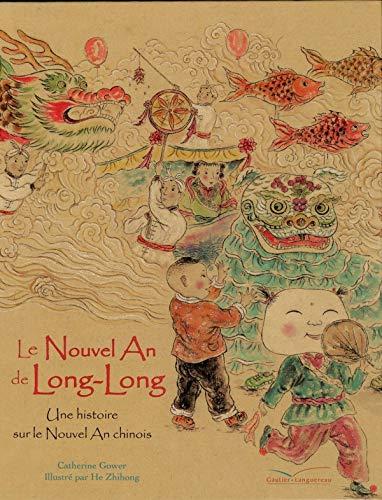 9782013911153: Le Nouvel An de Long-Long : Une histoire sur le Nouvel An chinois