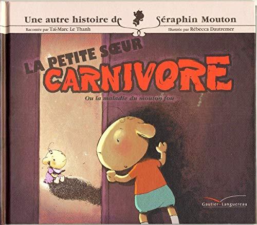 9782013912075: Une histoire de Séraphin Mouton, Tome 4 : La petite soeur carnivore : Ou la maladie du mouton fou