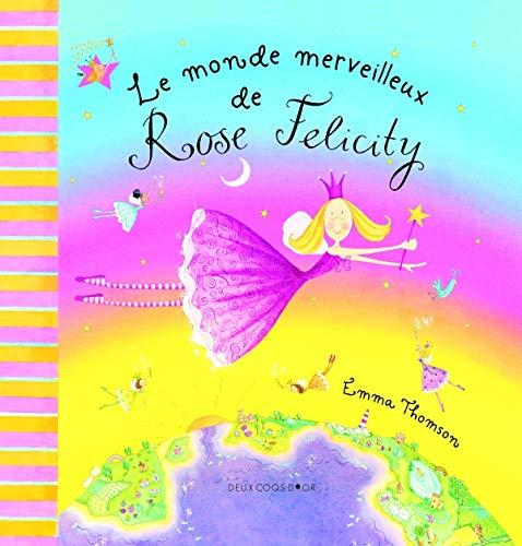 9782013913836: Le monde merveilleux de Rose Felicity