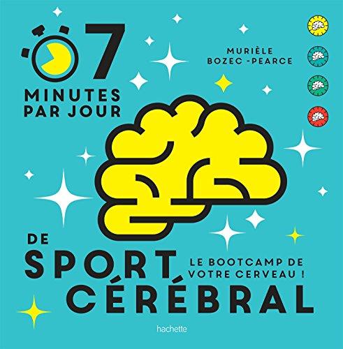 9782013918978: 7 minutes de sport cérébral par jour: Le programme quotidien pour muscler vos neurones