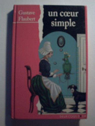 Un coeur simple. [suivi de] La légende: Gustave Flaubert