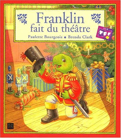 Franklin fait du théâtre (2013924763) by Bourgeois, Paulette; Clark, Brenda
