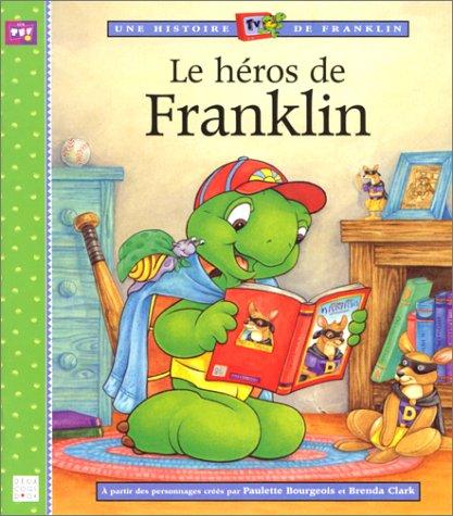 Le Héros de Franklin (2013925387) by Paulette Bourgeois; Brenda Clark