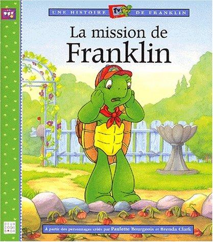 La Mission de Franklin (2013925409) by Paulette Bourgeois; Brenda Clark