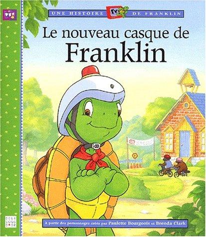 Le Nouveau Casque de Franklin (2013925433) by Paulette Bourgeois; Brenda Clark