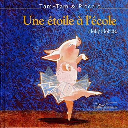 9782013929769: Tam-Tam et Piccolo : Une étoile à l'école