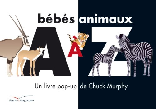 Bebes Animaux (Livre Pop-Up) (French Edition) (2013929846) by Chuck Murphy