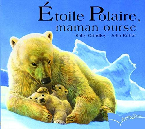9782013930352: Etoile Polaire, Maman Ourse (Les Petits Gautier) (English and French Edition)