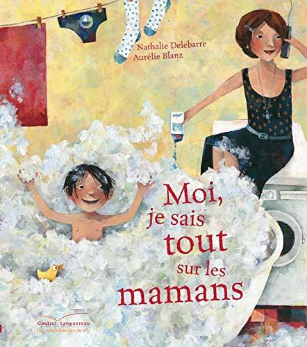 Moi Je Sais Tout Sur Les Mamans: Aurelie Blanz