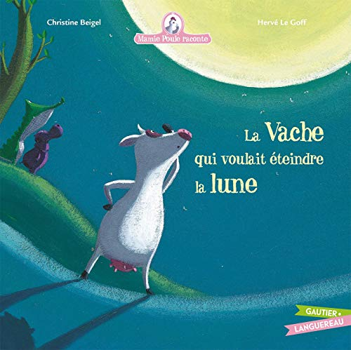 9782013930826: Mamie poule raconte, Tome 1 : La vache qui voulait éteindre la lune (Les petites histoires du soir)