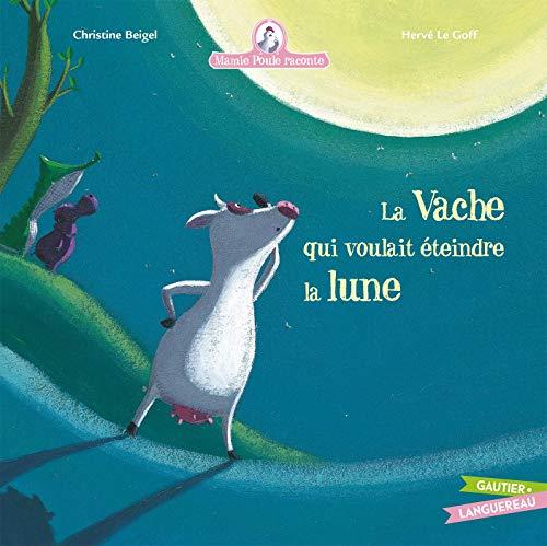 9782013930826: La Vache Qui Voulait Eteindre La Lune - Mamie Poule Raconte (Albums) (French Edition)