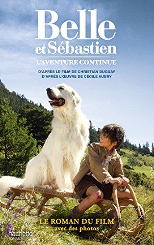9782013931311: Belle et Sébastien - novélisation - Tome 2 - L'aventure continue