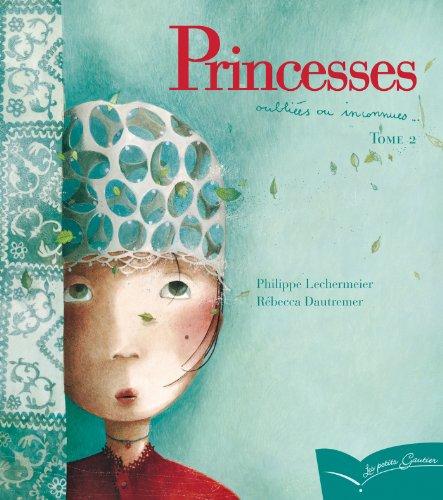 9782013931625: Princesses oubliées ou inconnues : Tome 2