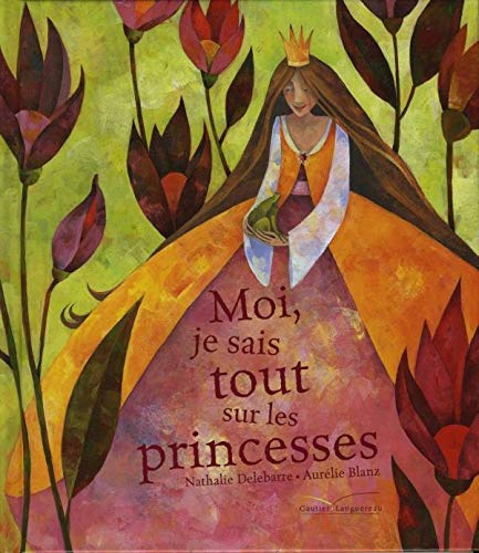 9782013931687: Moi Je Sais Tout Sur Les Princesses (Albums) (English and French Edition)