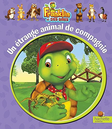 9782013932684: UN ETRANGE ANIMAL DE COMPAGNIE (Franklin)