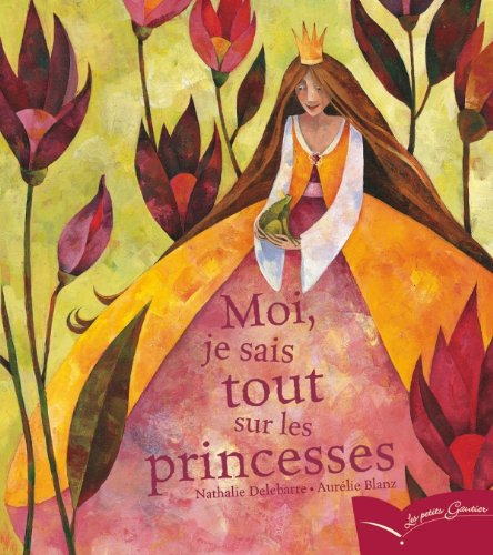 9782013934831: Moi Je Sais Tout Sur Les Princesses (Pg 72) (Les Petits Gautier) (French Edition)