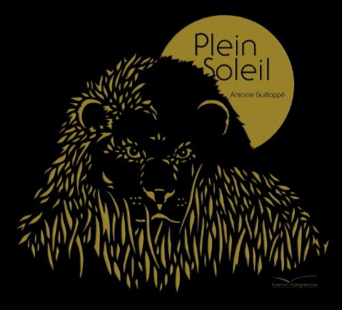 Plein soleil (French Edition) (2013935056) by Antoine Guilloppé