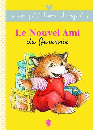 9782013936828: Un Petit Livre D'Argent...: Le Nouvel Ami De Jeremie (French Edition)