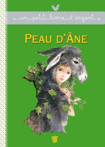 9782013936996: Un Petit Livre D'Argent...: Peau D'Ane (French Edition)