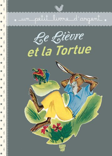 Le lièvre et la tortue: La Fontaine (de),