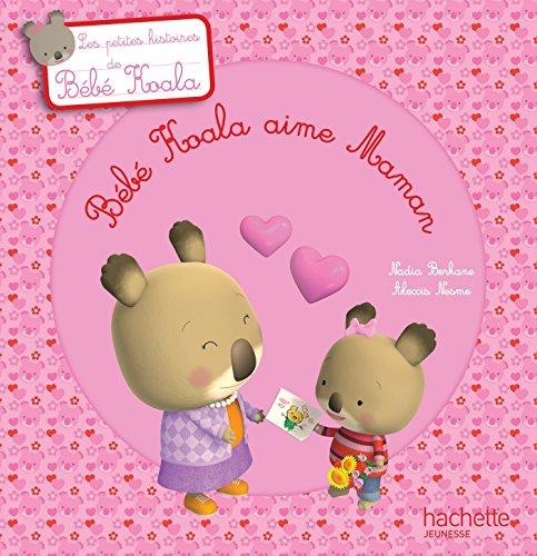 9782013938266: Bébé Koala aime Maman
