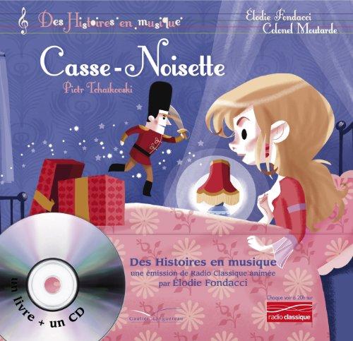 Casse-Noisette [ Nutcracker ] Livre + 1CD (French Edition): Elodie Fondacci