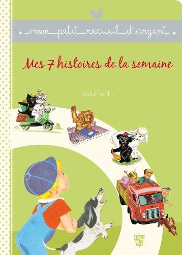 9782013939652: Recueil Petit Livre d'Argent - Mes 7 histoires de la semaine - Volume 1