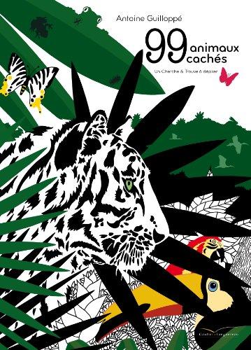 99 ANIMAUX CACHES (LV-FRISE CHERCHE TROUVE): GUILLOPPE A.