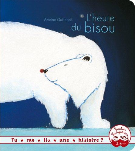 L'heure du bisou: Antoine Guillopp�