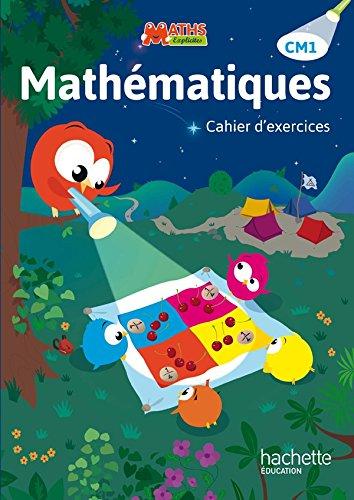 9782013947343: Maths Explicites CM1 - Cahier d'exercices - Edition 2015