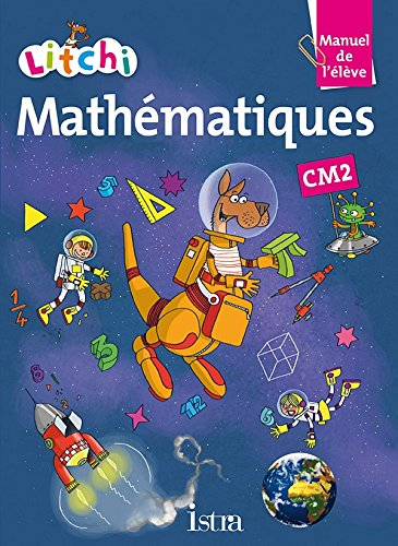 9782013947503: Litchi Mathématiques CM2 - Manuel élève - Ed. 2015