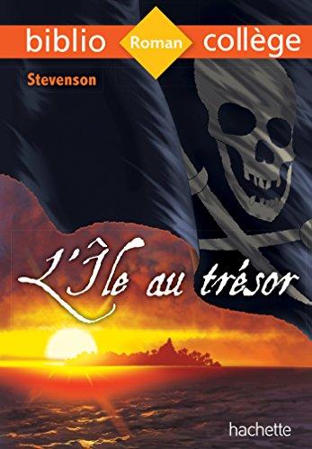 Bibliocollège - L'île au trésor, Stevenson: Robert Louis Stevenson;