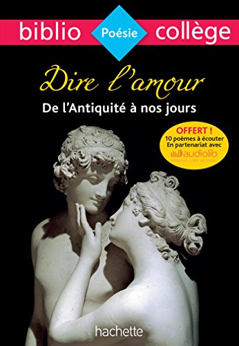 9782013949705: Bibliocollège - Dire l'amour de l'Antiquité à nos jours: nº91: n°91