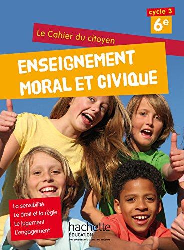 9782013953016: Cahier du citoyen Enseignement Moral et Civique (EMC) 6e (2015)