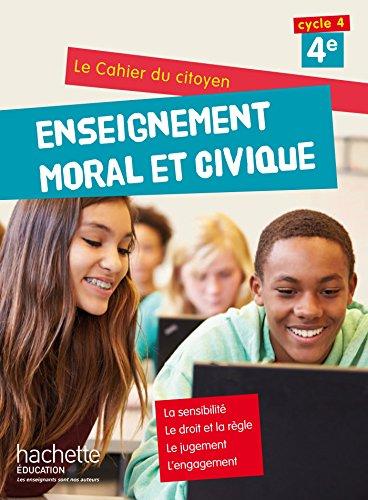 9782013953030: Cahier du citoyen Enseignement Moral et Civique (EMC) 4e (2015)
