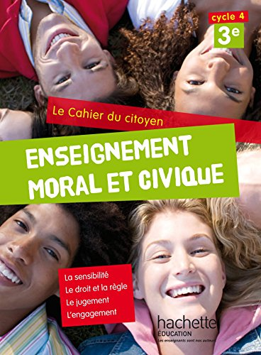 9782013953047: Cahier du citoyen Enseignement Moral et Civique (EMC) 3e (2015)