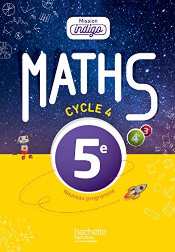9782013953665: Mission Indigo mathématiques cycle 4 / 5e - Livre élève - éd. 2016