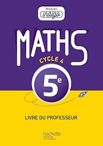 9782013953696: Mission Indigo mathématiques cycle 4 / 5e - Livre du professeur - éd. 2016