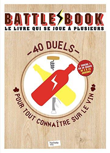9782013962568: Battle book vins: 40 duels pour tout conna�tre sur le vin