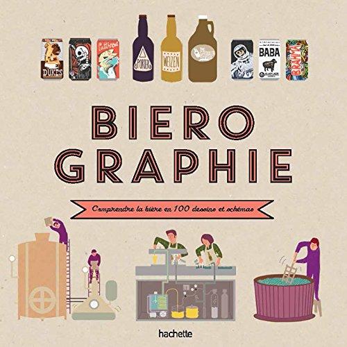 9782013962667: Biérographie: Comprendre tout l'univers de la bière en un clin d'oeil