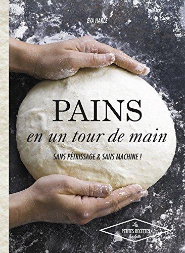9782013963565: Pains en un tour de main: Sans pétrissage et sans machine !