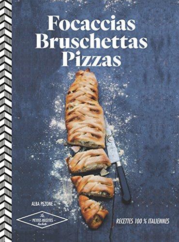 9782013963640: Focaccias, bruschettas, pizzas: Recettes 100% italiennes