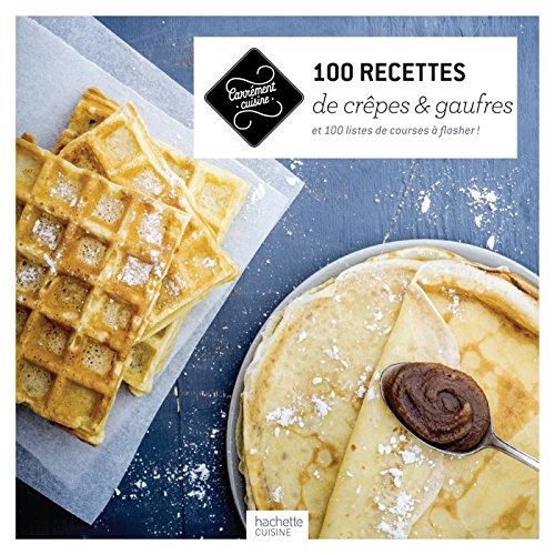 9782013963749: 100 recettes de cr�pes et gaufres